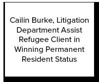 Cailin Burke, Litigation Department Assist Refugee Client in Winning Permanent Resident Status