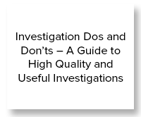 Investigation Dos and Don'ts – A Guide to High Quality and Useful Investigations