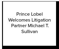 Prince Lobel Welcomes Litigation Partner Michael T. Sullivan