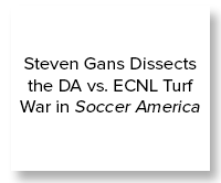 Steven Gans Dissects the DA vs. ECNL Turf War in Soccer America