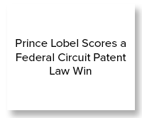 Prince Lobel Scores a Federal Circuit Patent Law Win