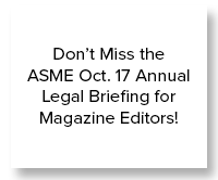 Don't Miss the ASME Oct. 17 Annual Legal Briefing for Magazine Editors