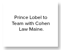 Prince Lobel to Team with Cohen Law Maine