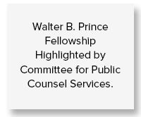 Walter B. Prince Fellowship Highlighted by Committee for Public Counsel Services