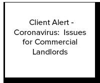 Client Alert - Coronavirus- Issues for Commercial Landlords