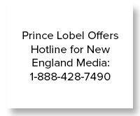 Prince Lobel Offers Hotline for New England Media- 1-888-428-7490